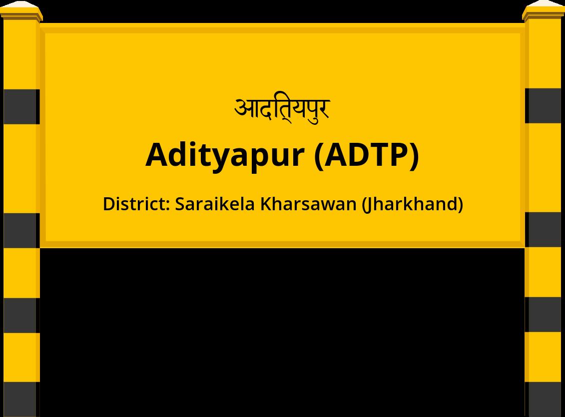 Adityapur (ADTP) Railway Station