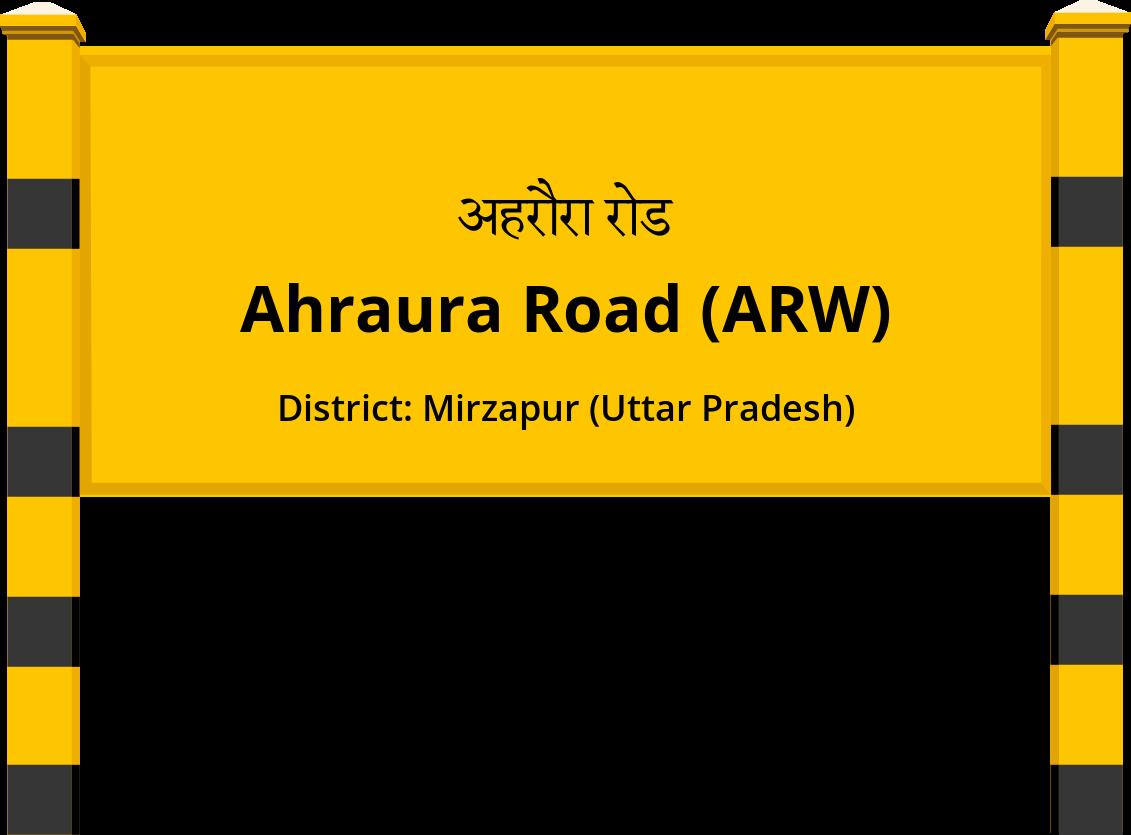 Ahraura Road (ARW) Railway Station