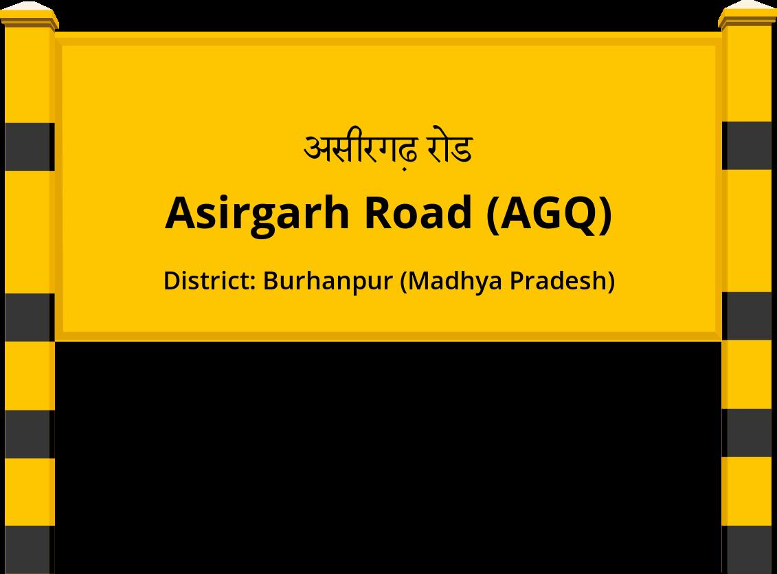 Asirgarh Road (AGQ) Railway Station
