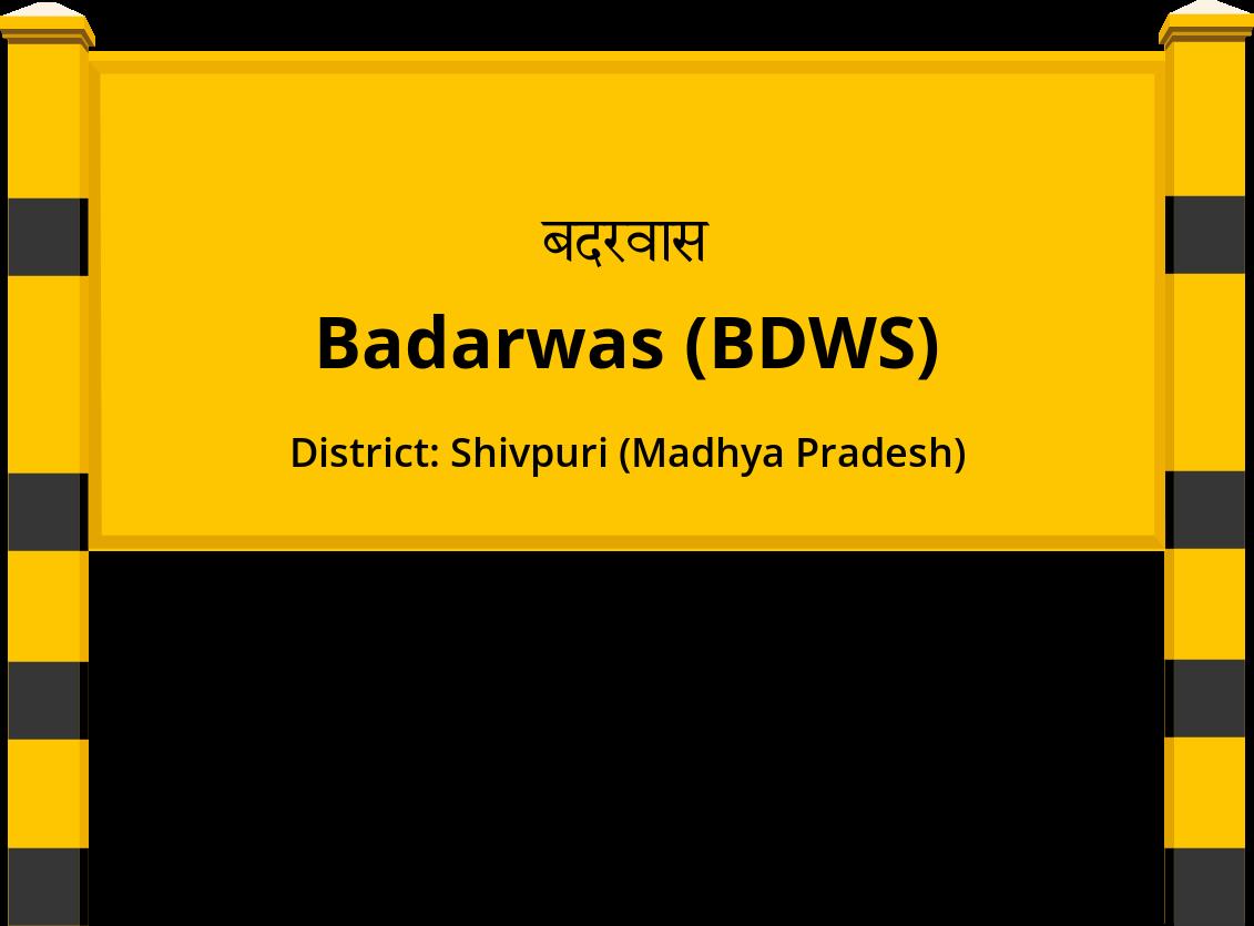 Badarwas (BDWS) Railway Station