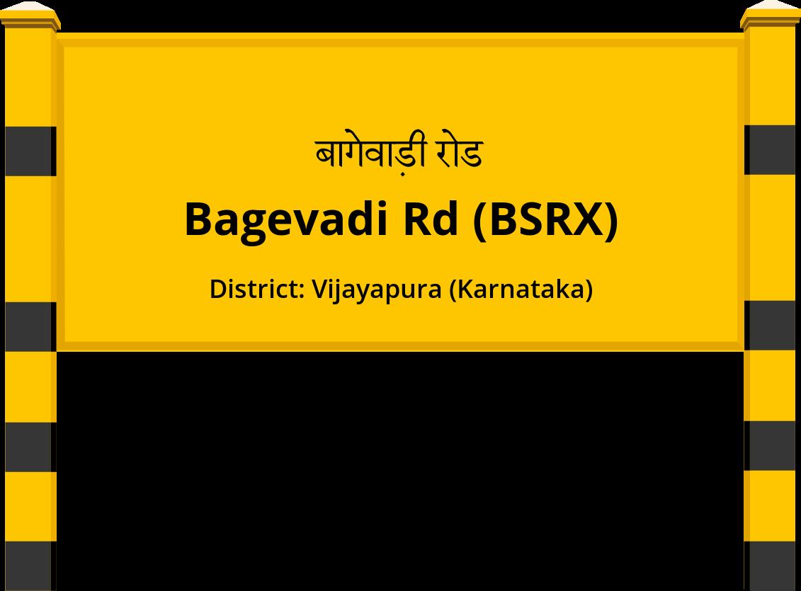 Bagevadi Rd (BSRX) Railway Station