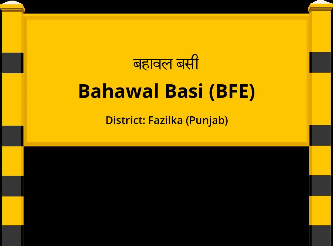 Bahawal Basi (BFE) Railway Station