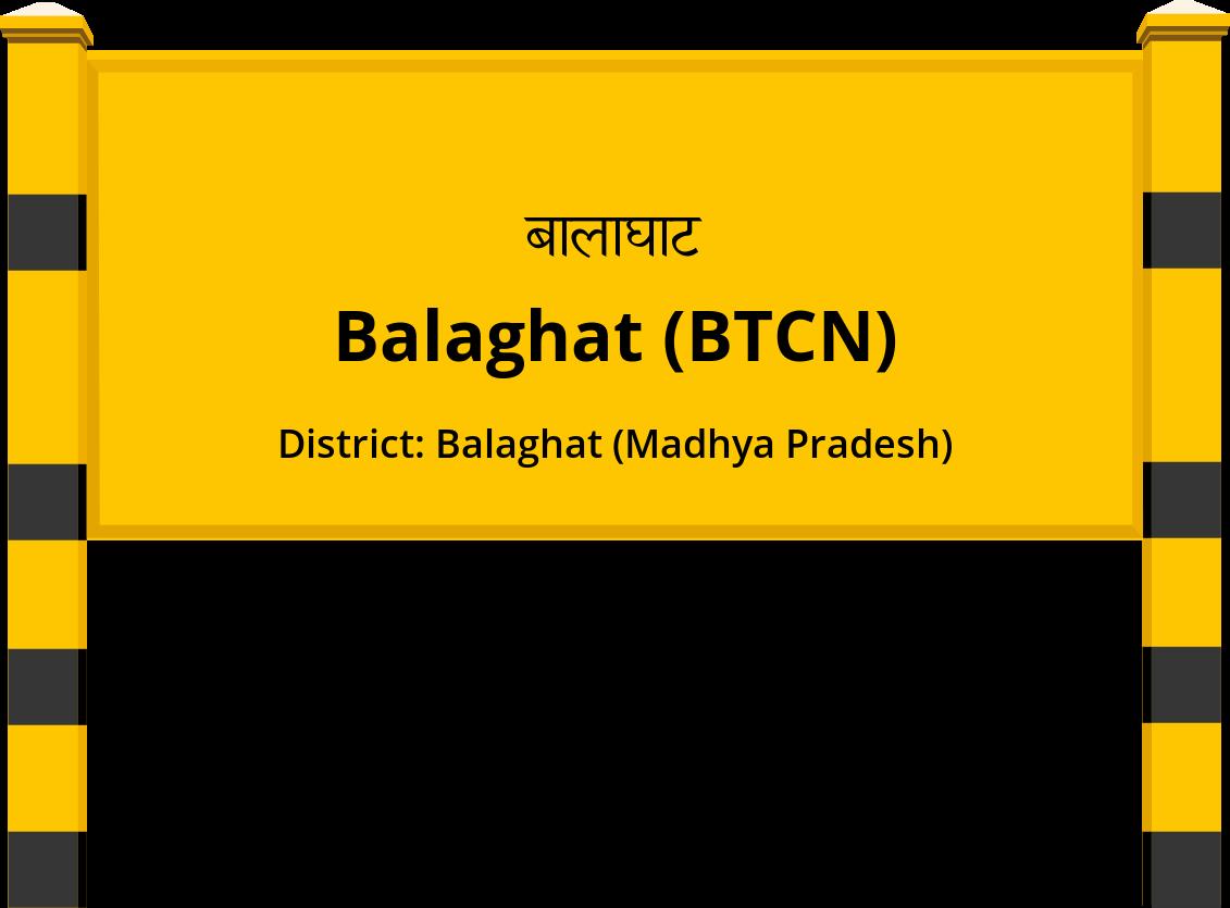 Balaghat (BTCN) Railway Station
