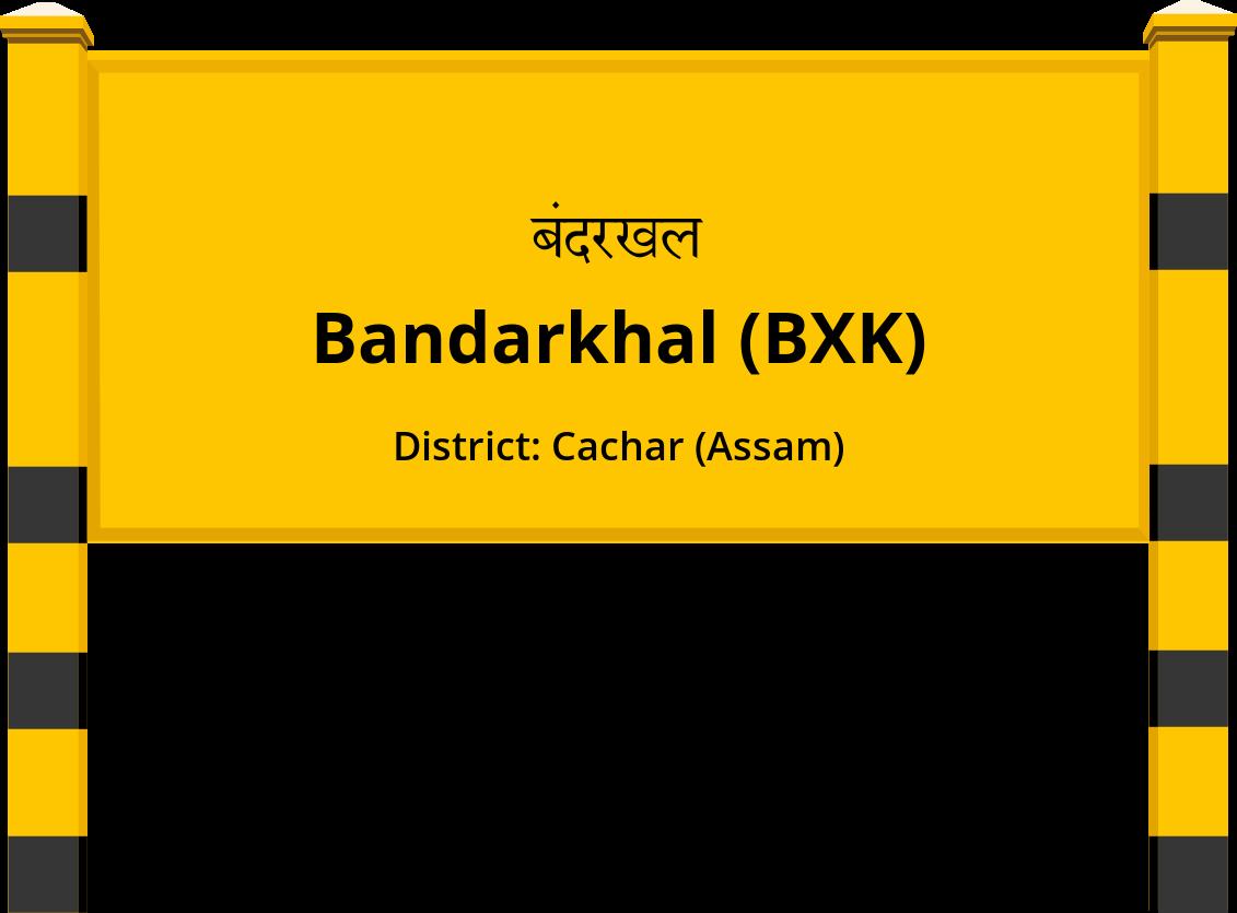 Bandarkhal (BXK) Railway Station