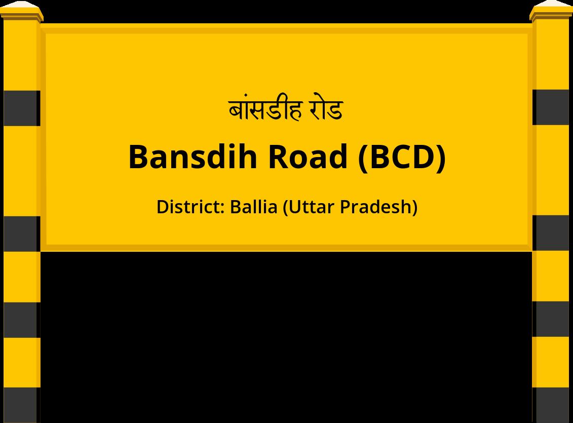 Bansdih Road (BCD) Railway Station