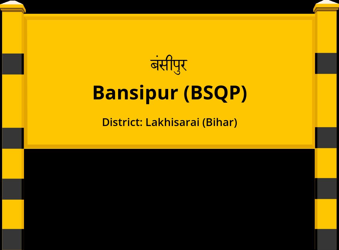 Bansipur (BSQP) Railway Station