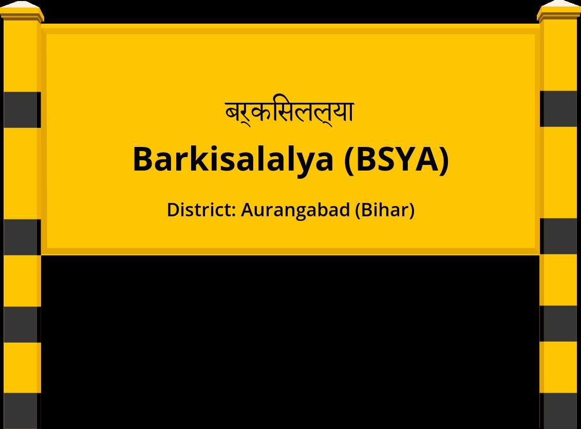 Barkisalalya (BSYA) Railway Station