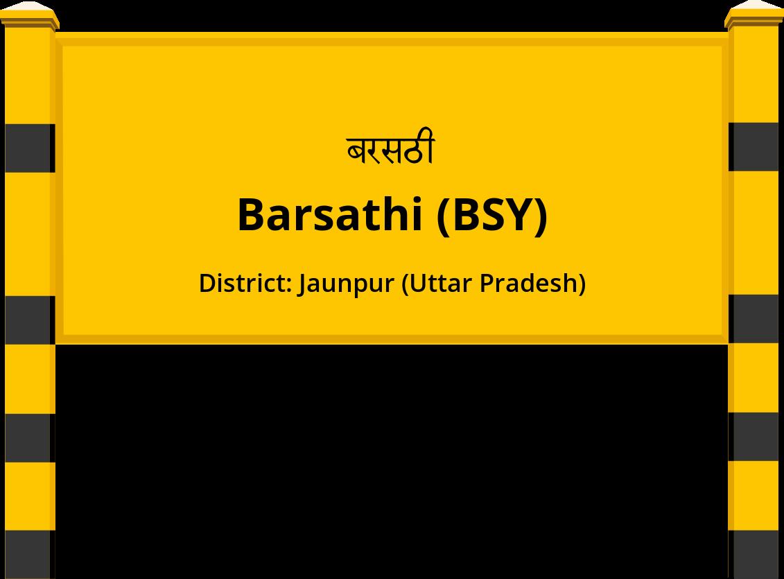 Barsathi (BSY) Railway Station