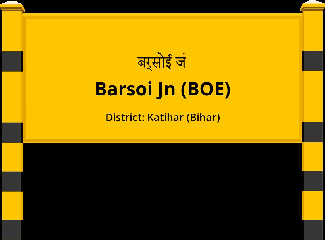 Barsoi Jn (BOE) Railway Station