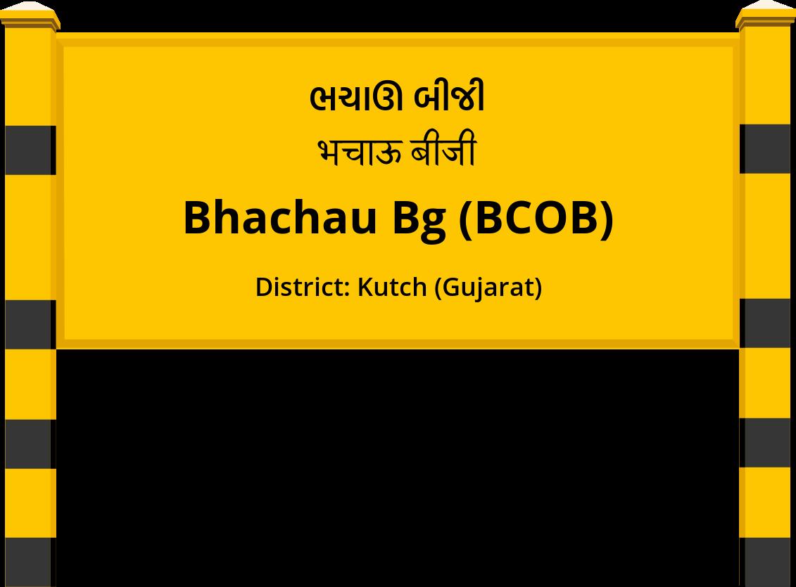 Bhachau Bg (BCOB) Railway Station
