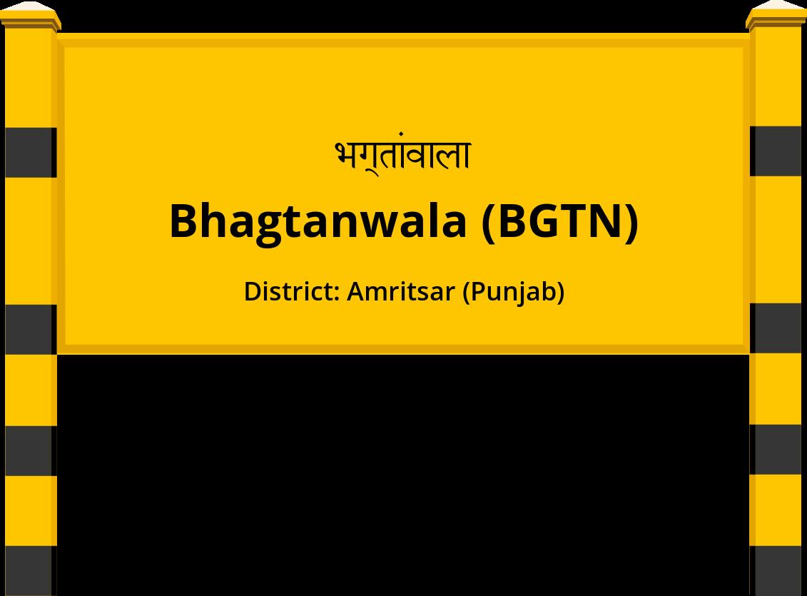 Bhagtanwala (BGTN) Railway Station