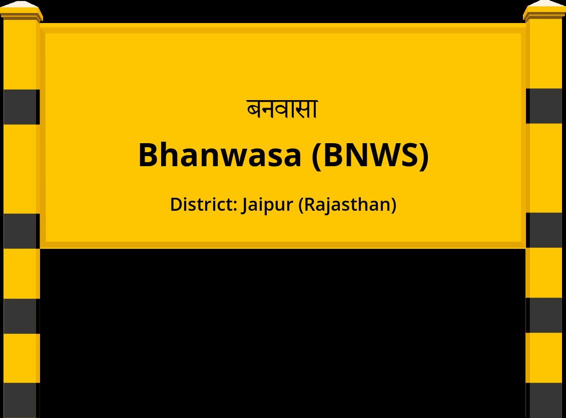 Bhanwasa (BNWS) Railway Station