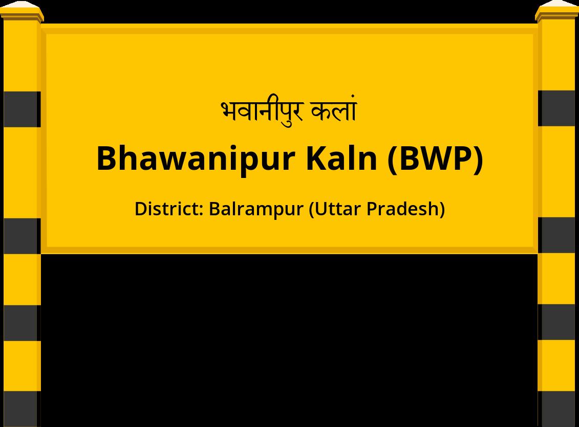Bhawanipur Kaln (BWP) Railway Station