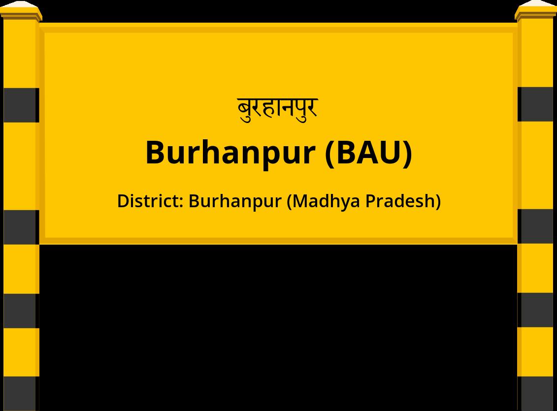 Burhanpur (BAU) Railway Station
