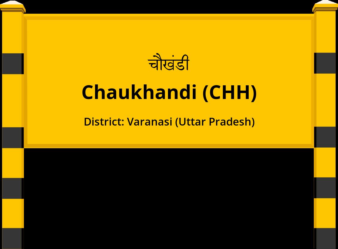 Chaukhandi (CHH) Railway Station