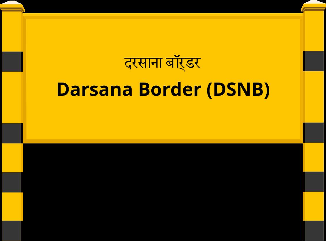 Darsana Border (DSNB) Railway Station