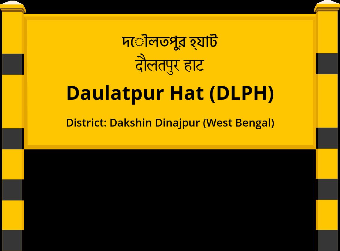 Daulatpur Hat (DLPH) Railway Station