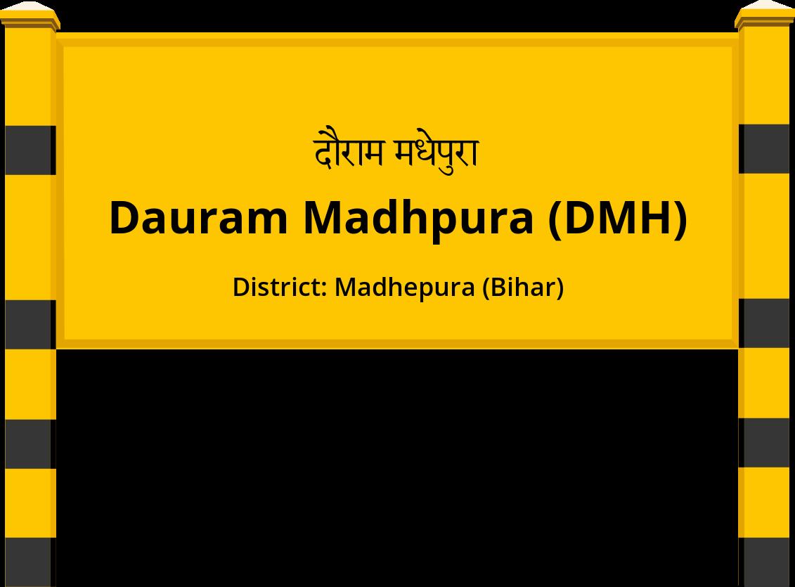 Dauram Madhpura (DMH) Railway Station