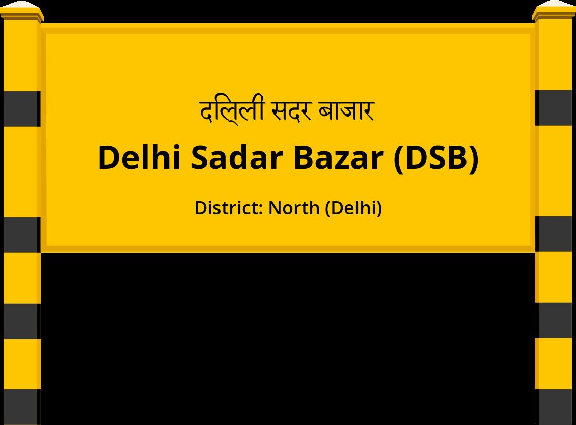 Delhi Sadar Bazar (DSB) Railway Station