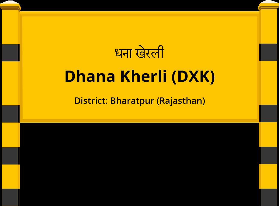 Dhana Kherli (DXK) Railway Station