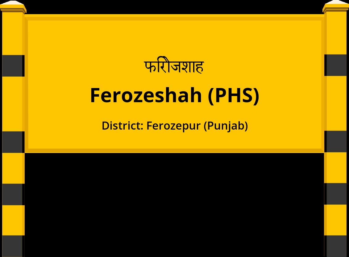 Ferozeshah (PHS) Railway Station