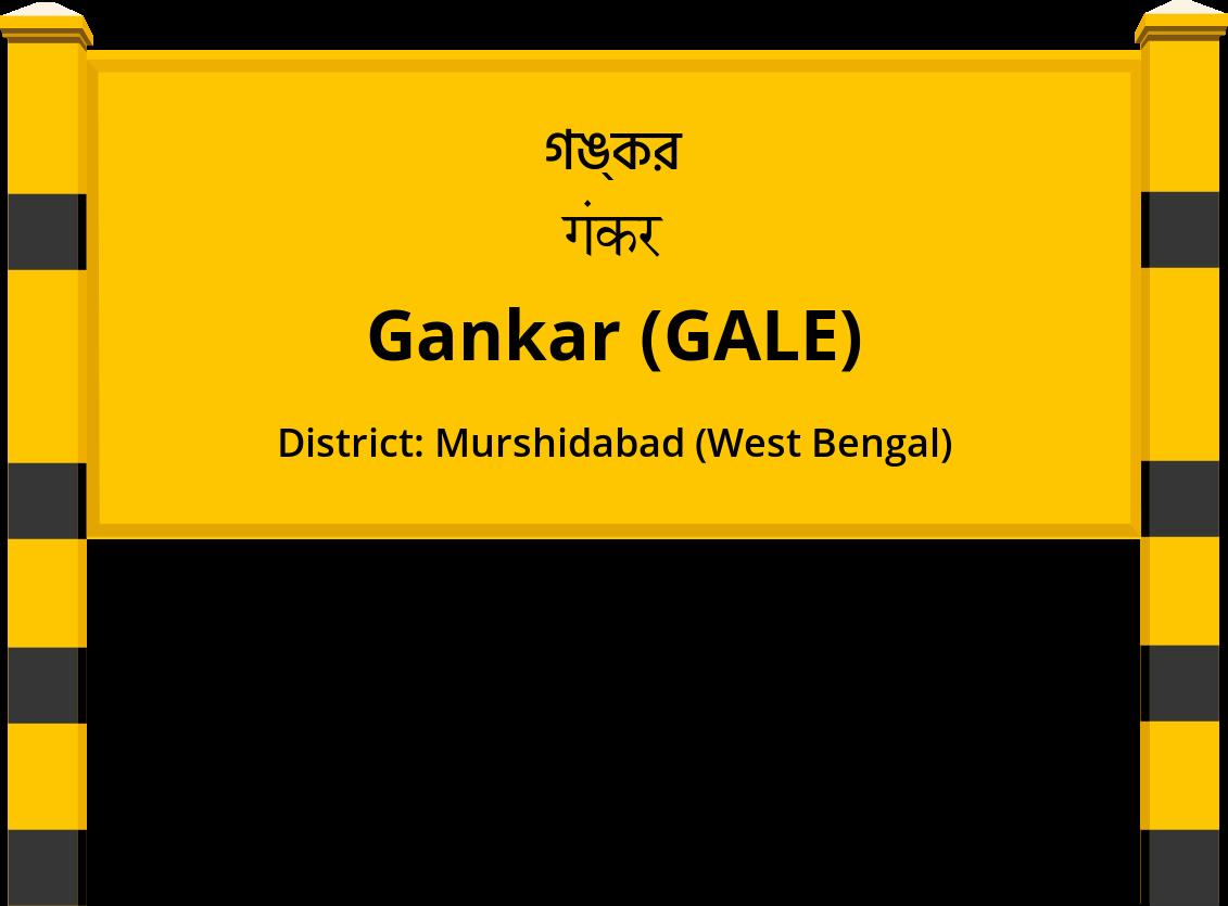 Gankar (GALE) Railway Station