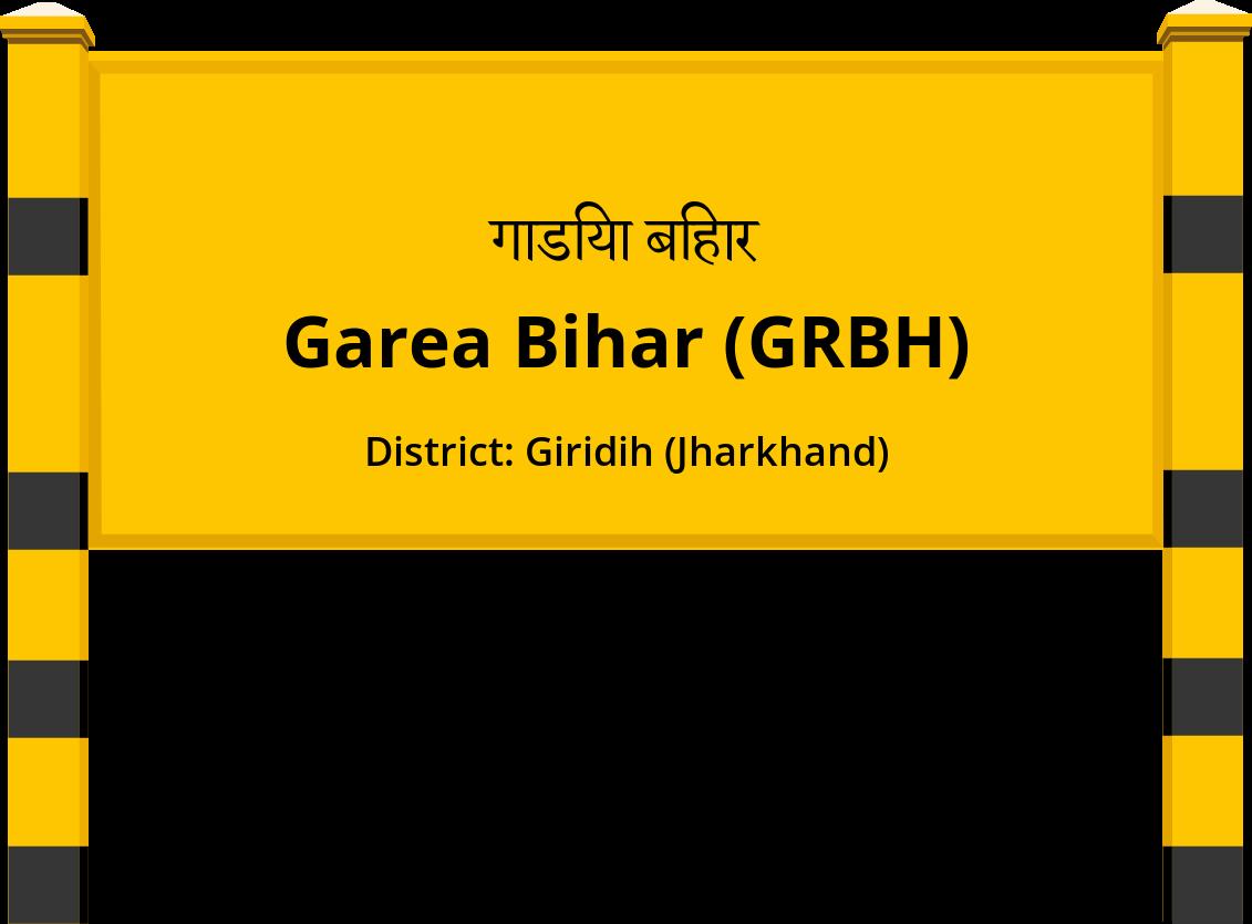 Garea Bihar (GRBH) Railway Station