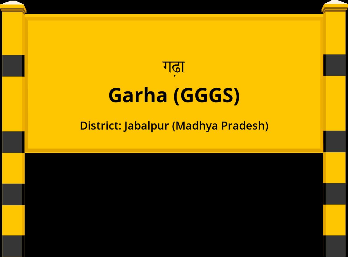 Garha (GGGS) Railway Station