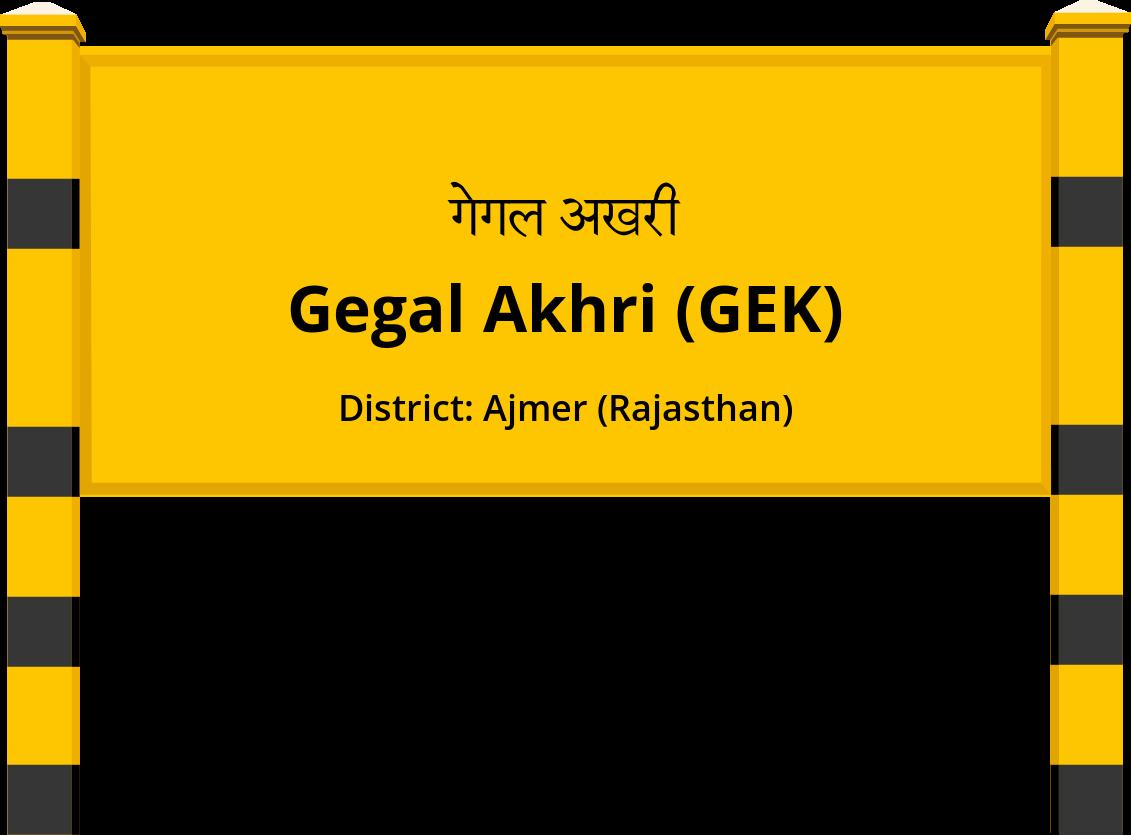 Gegal Akhri (GEK) Railway Station