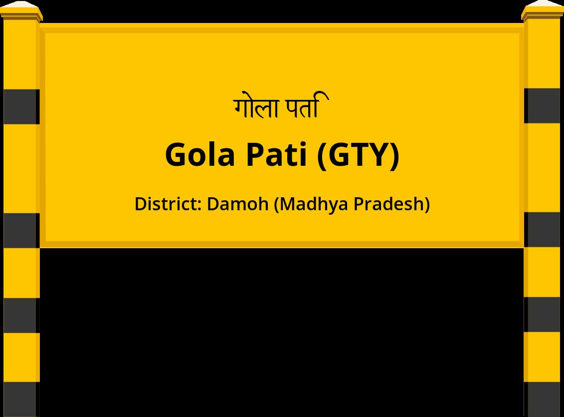 Gola Pati (GTY) Railway Station