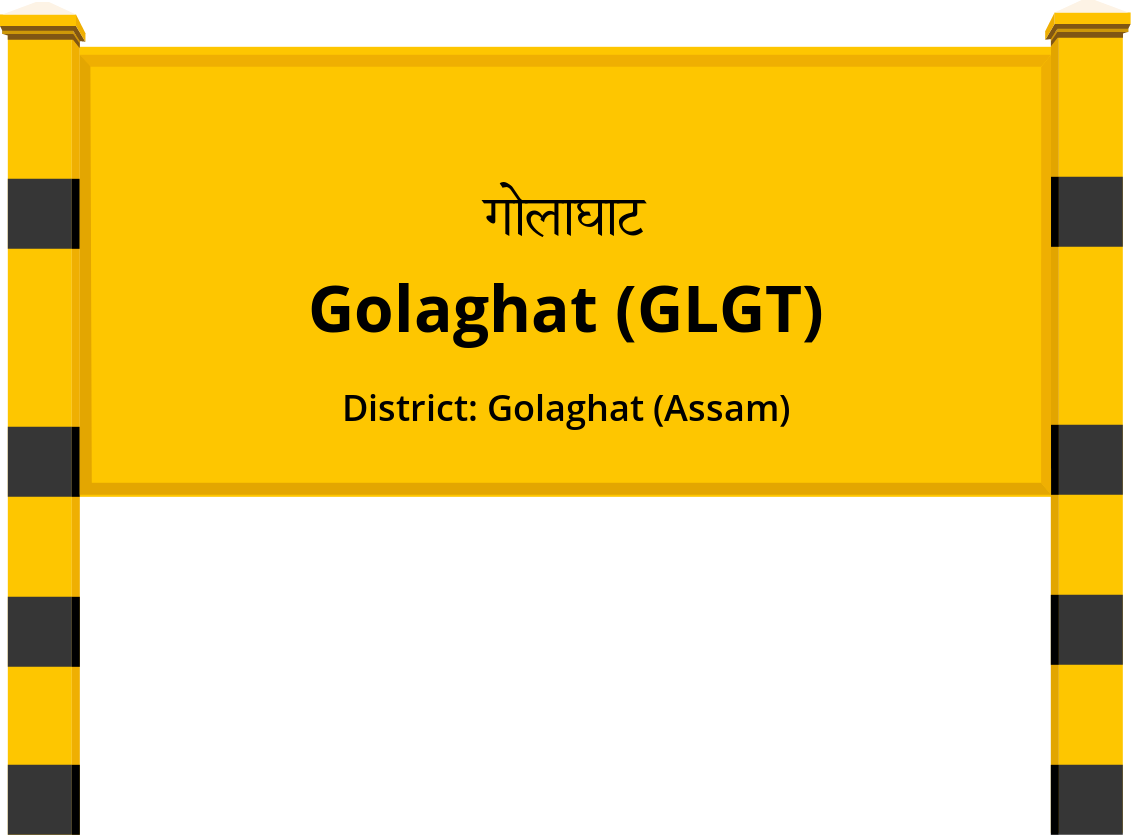 Golaghat (GLGT) Railway Station