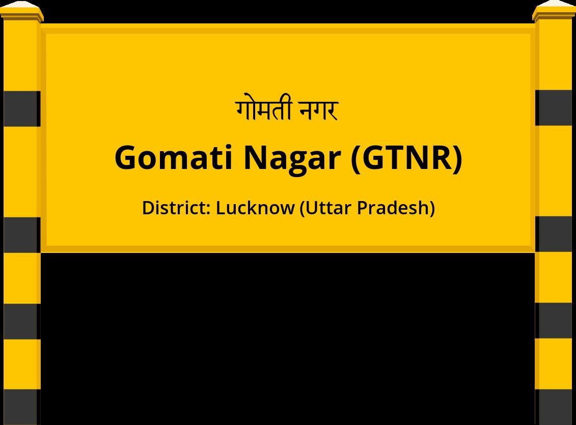 Gomati Nagar (GTNR) Railway Station