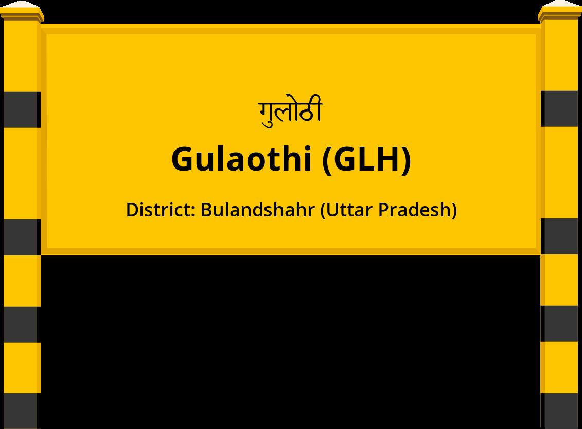 Gulaothi (GLH) Railway Station