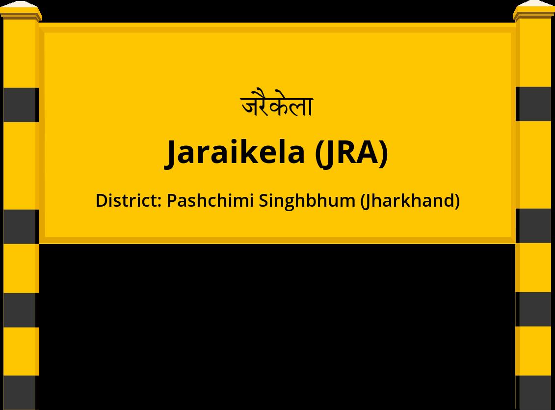 Jaraikela (JRA) Railway Station