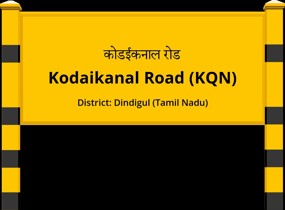 Kodaikanal Road (KQN) Railway Station