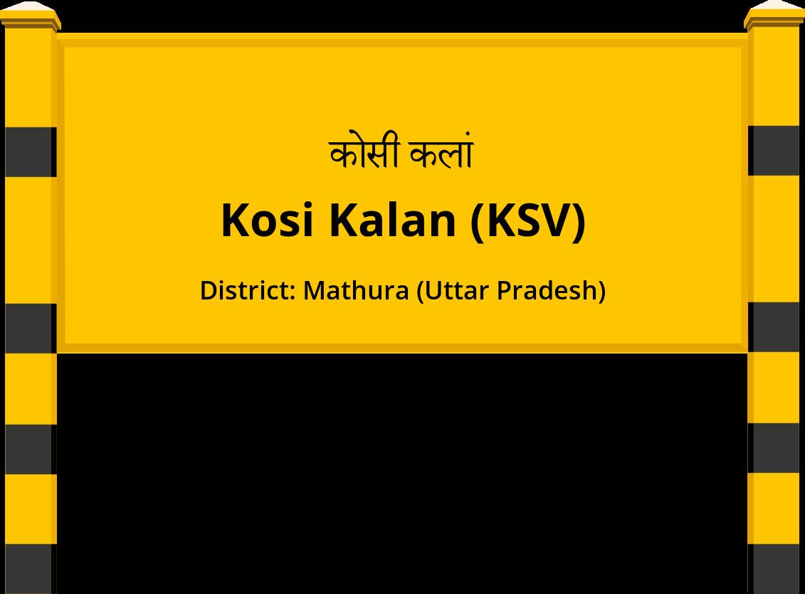 Kosi Kalan (KSV) Railway Station