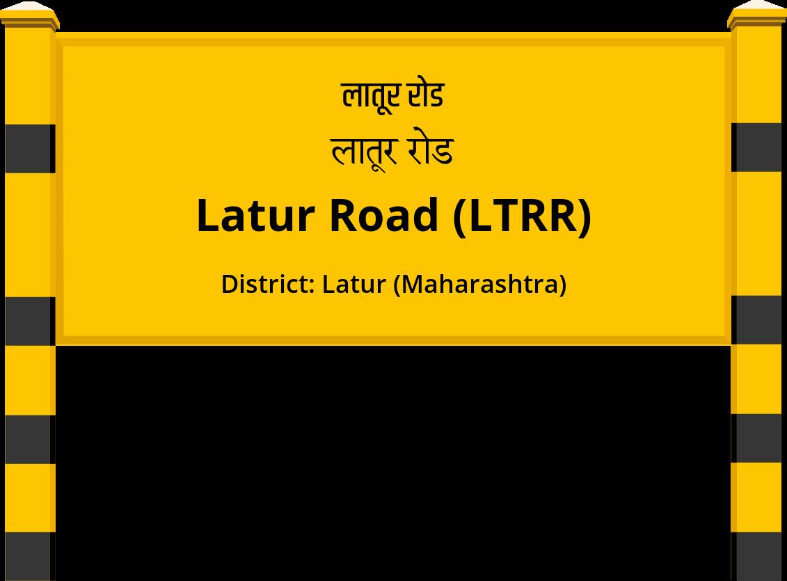 Latur Road (LTRR) Railway Station