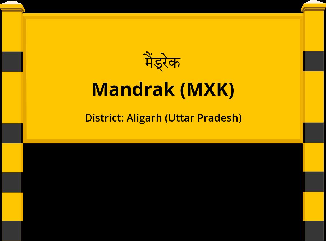 Mandrak (MXK) Railway Station