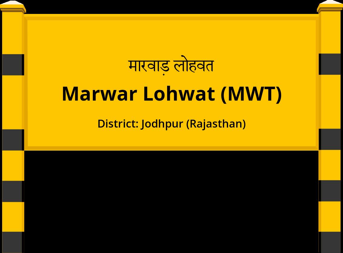 Marwar Lohwat (MWT) Railway Station