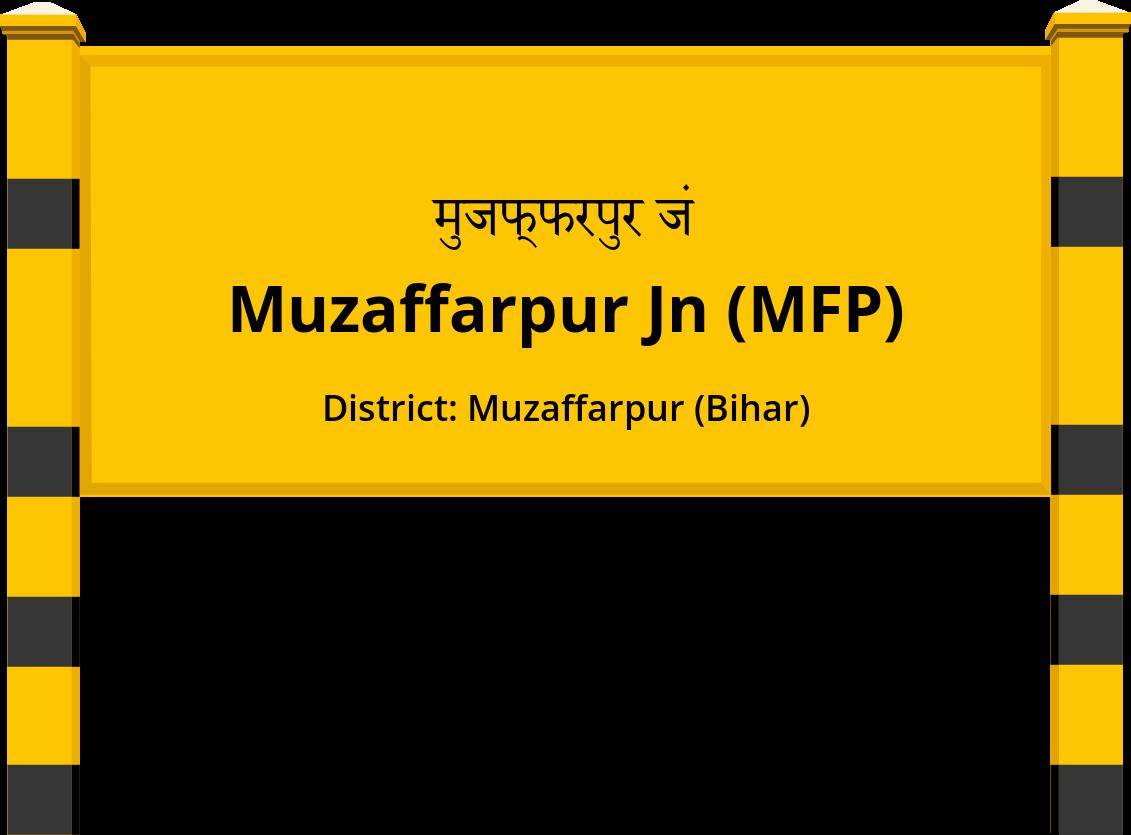 Muzaffarpur Jn (MFP) Railway Station