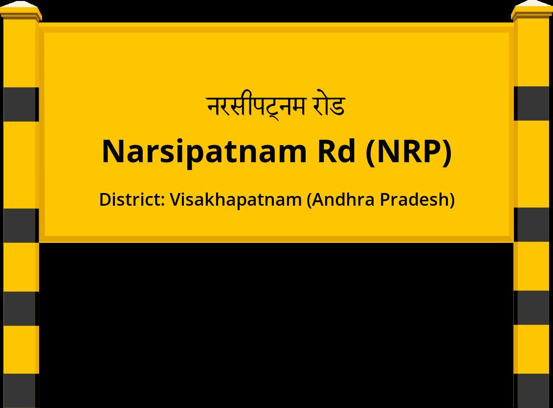 Narsipatnam Rd (NRP) Railway Station