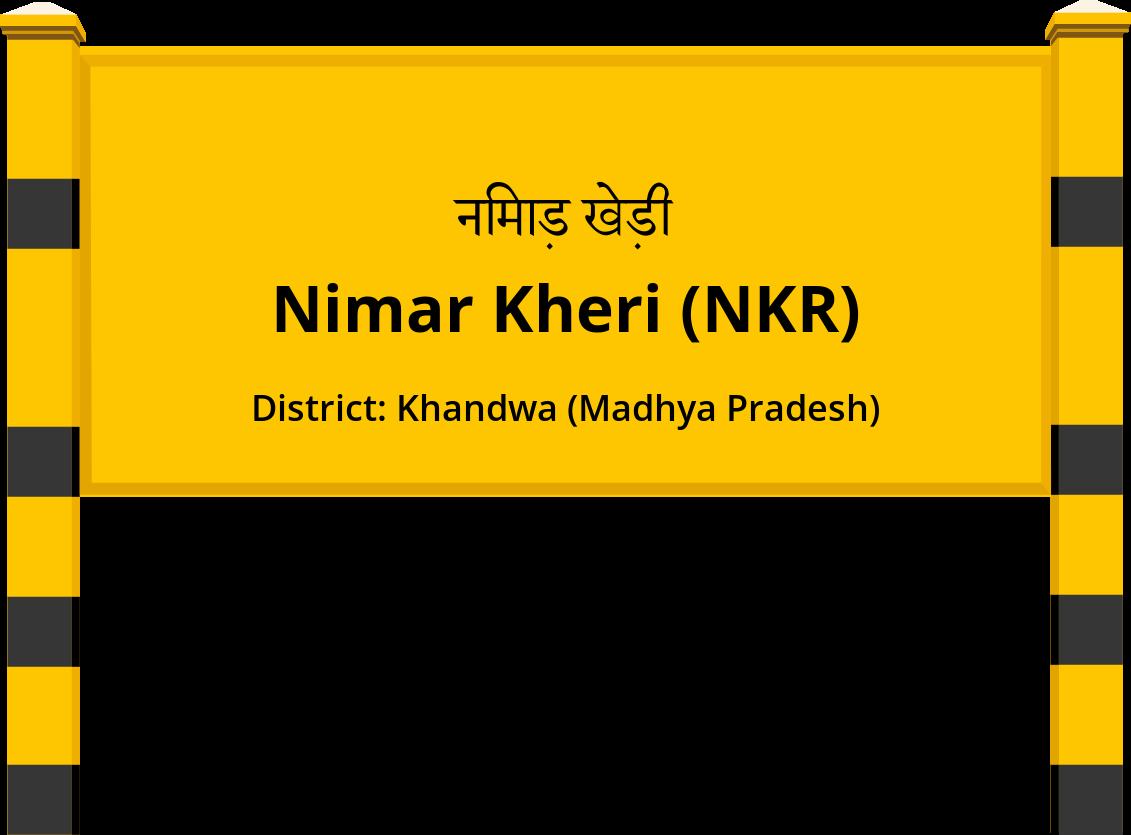 Nimar Kheri (NKR) Railway Station