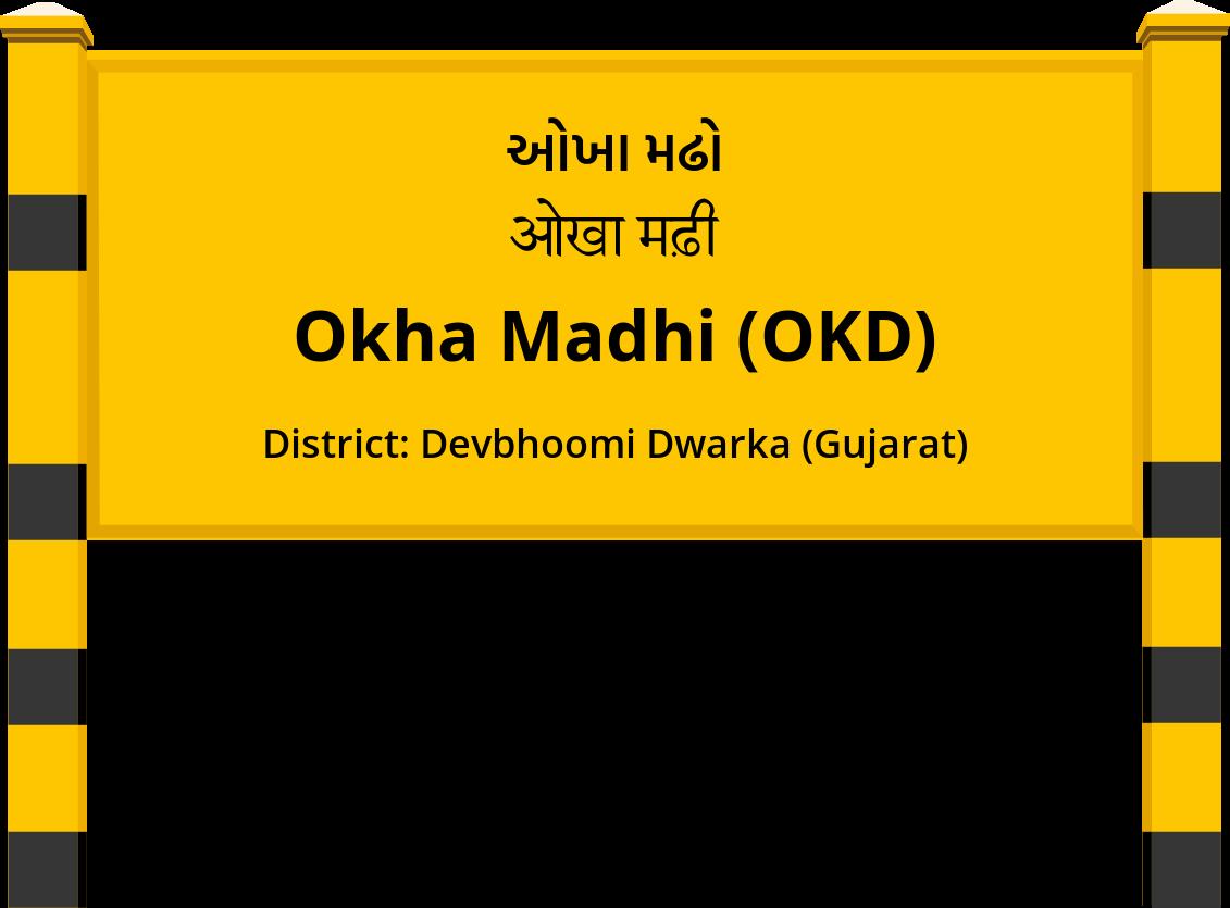 Okha Madhi (OKD) Railway Station