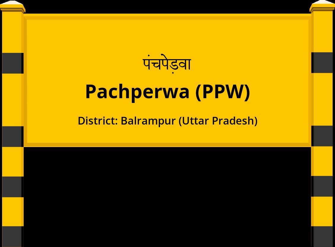 Pachperwa (PPW) Railway Station