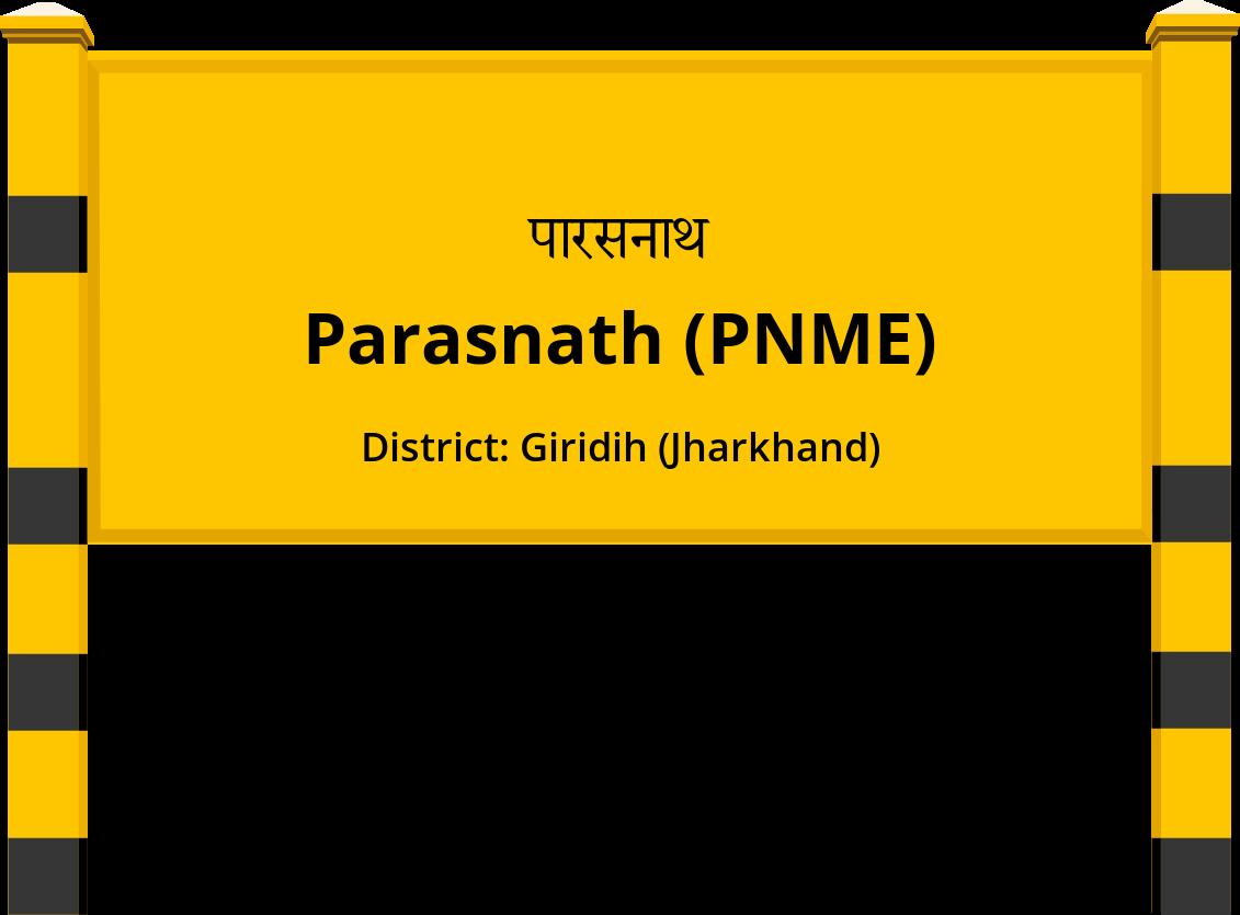 Parasnath (PNME) Railway Station