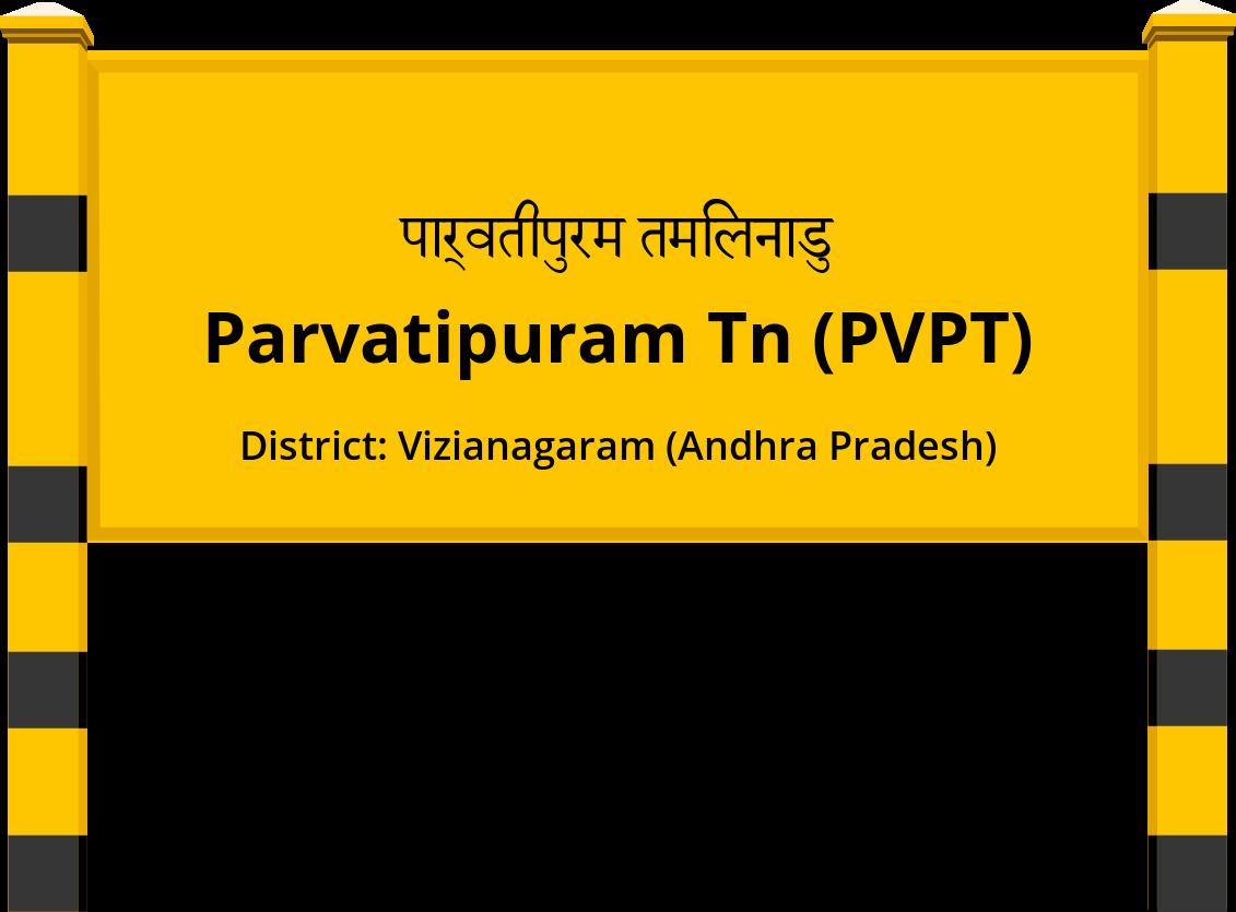 Parvatipuram Tn (PVPT) Railway Station