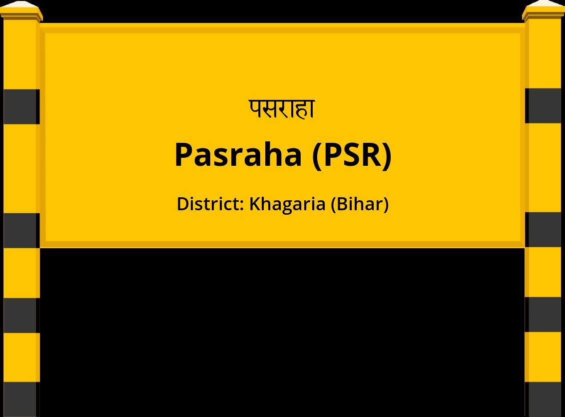 Pasraha (PSR) Railway Station