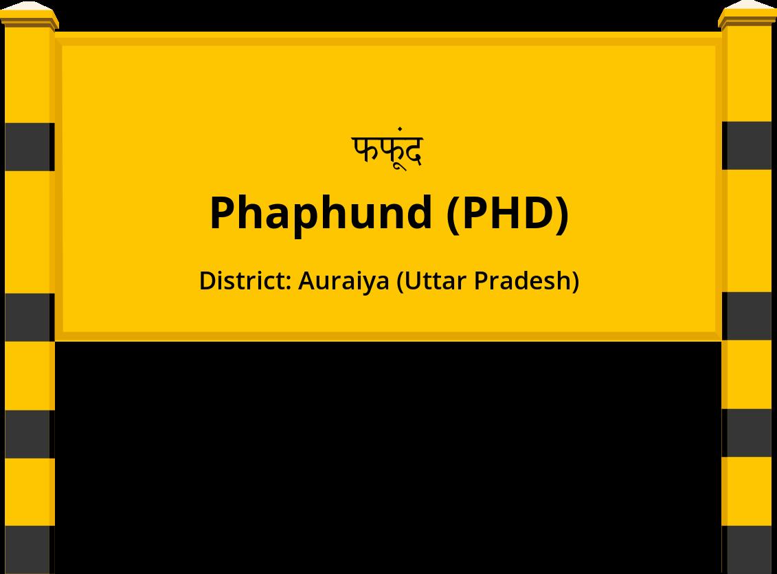 Phaphund (PHD) Railway Station