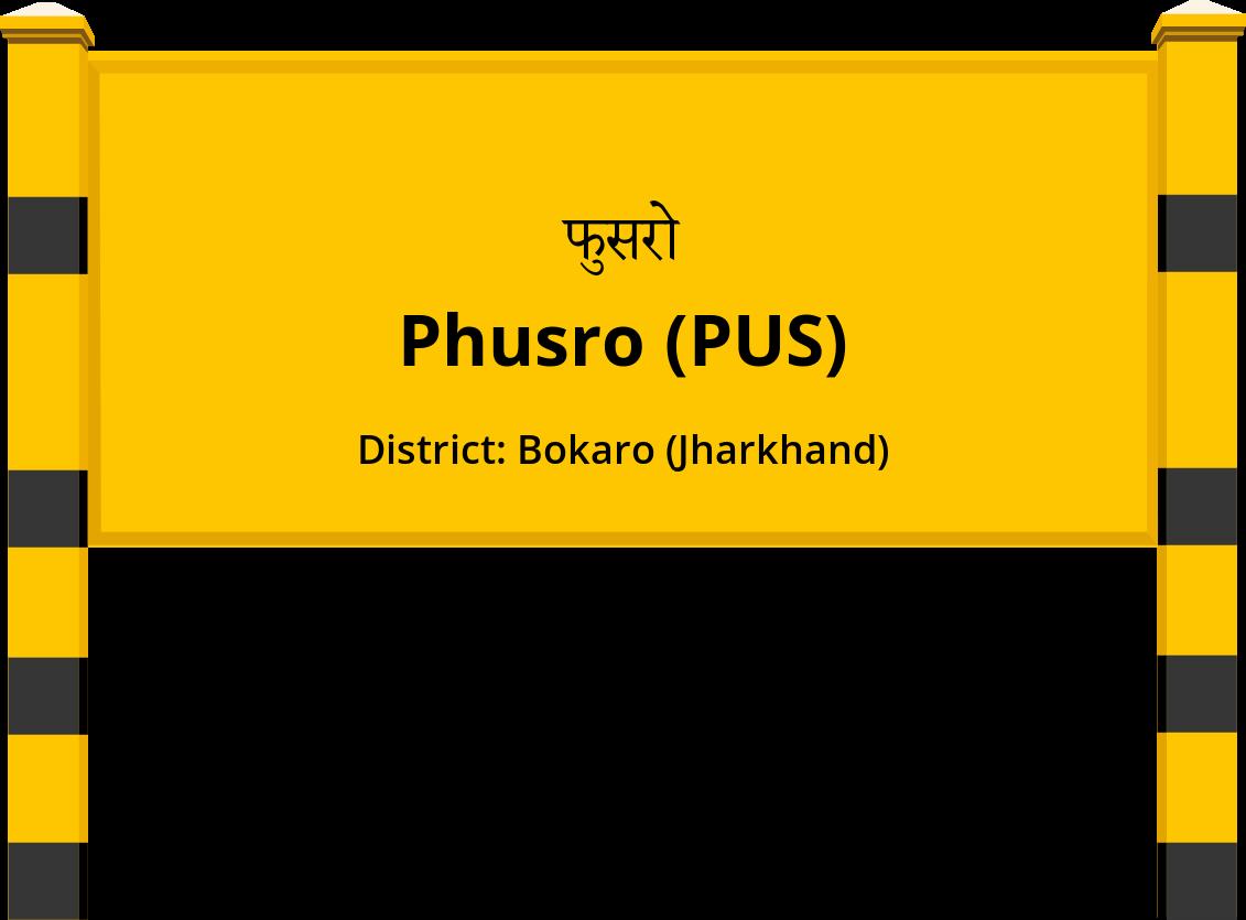 Phusro (PUS) Railway Station