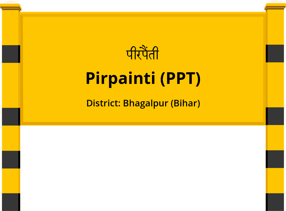 Pirpainti (PPT) Railway Station